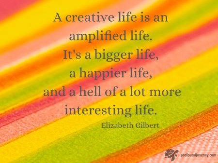 Quote by Elizabeth Gilbert - A creative life is an amplified life. It's a bigger life.... on background of striped fabric