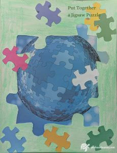 collage of world as jigsaw puzzle with various coloured puzzle pieces around it self-care tip Put Together a Jigsaw Puzzle