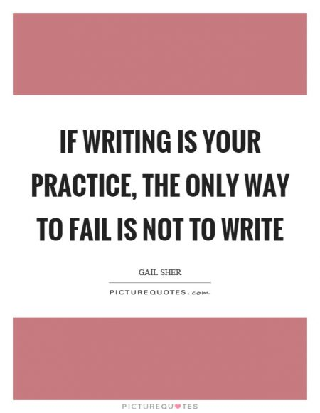 if writing is your practice quote